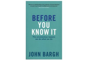 "Review: John Bargh's ""Before You Know It"""